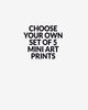 5 x mini art print of your choice!