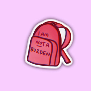 purple backpack sticker with saying I am not a burden