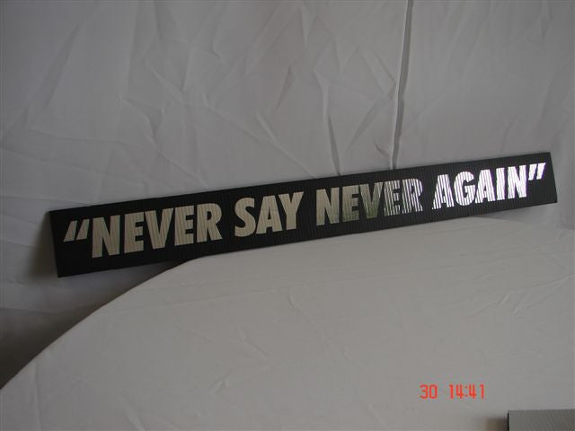 "007 ""Never Say Never Again"" Sign"