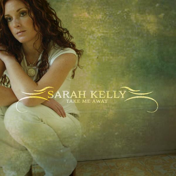 Sarah Kelly Take Me Away CD