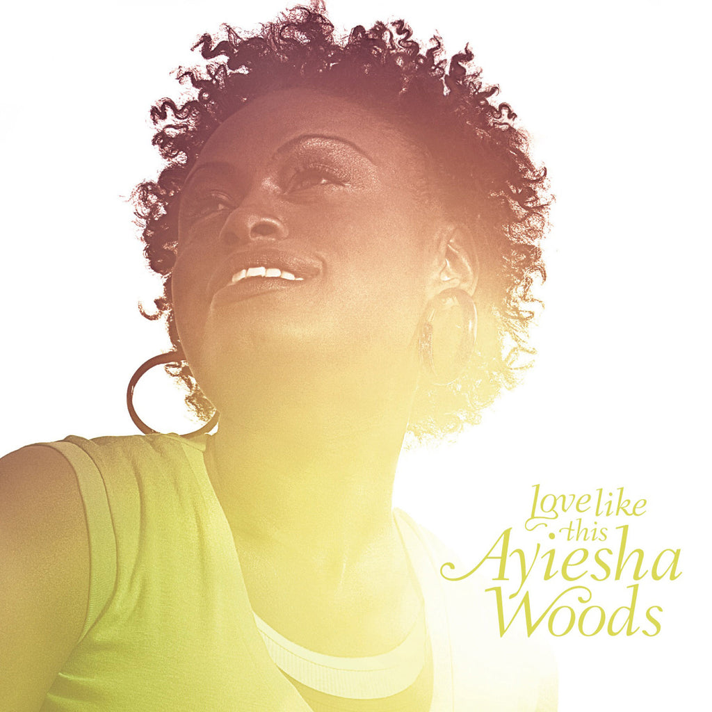 Ayiesha Woods Love Like This CD