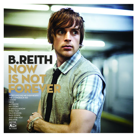 B.Reith Now Is Not Forever CD
