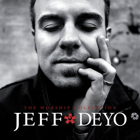 Jeff Deyo The Worship Collection CD