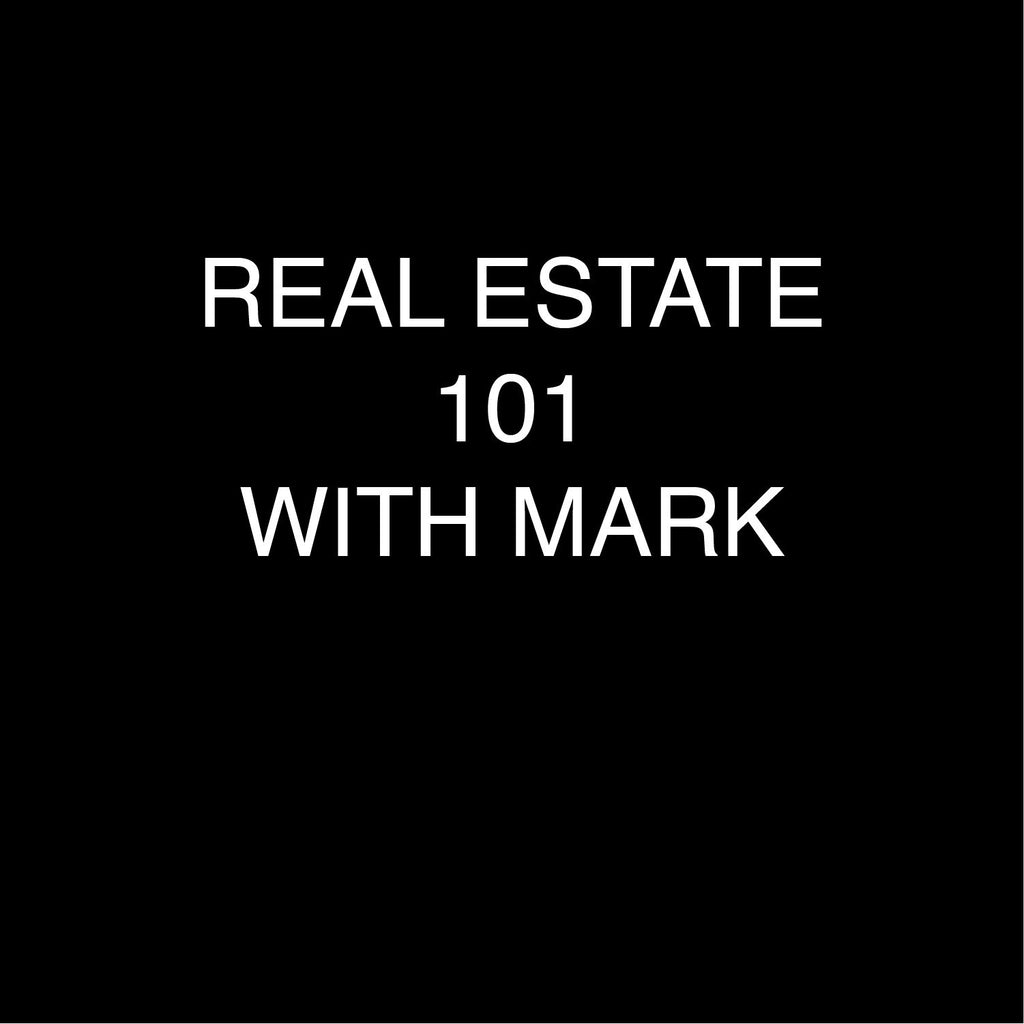 Real Estate 101 with Mark