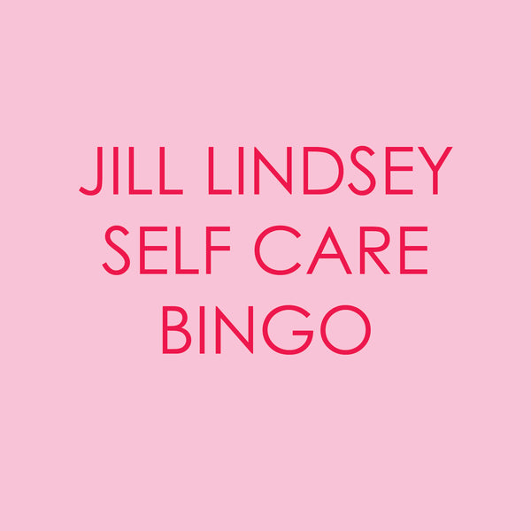 JL Self Care BINGO!