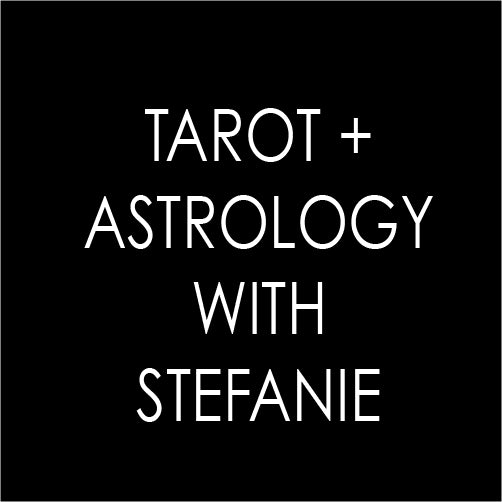 Tarot + Astrology with Stefanie