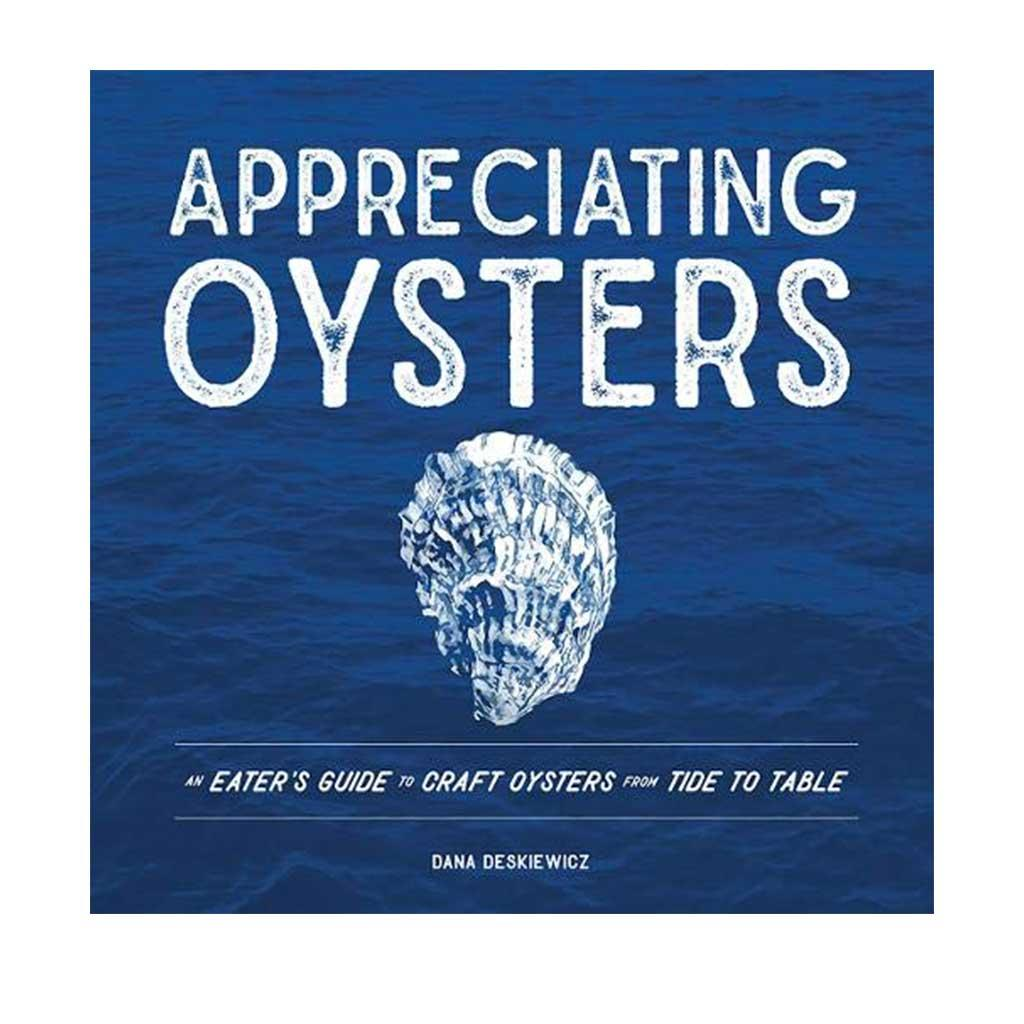 Appreciating Oysters, by Dana Deskiewicz