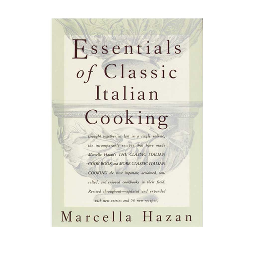 Essentials of Classic Italian Cooking, by Marcella Hazan