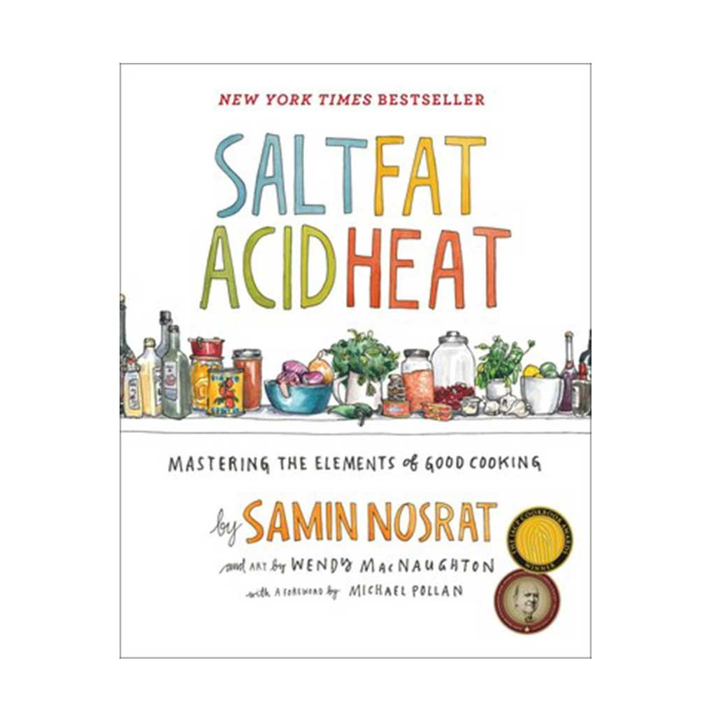 Salt Fat Acid Heat, by Samin Nosrat