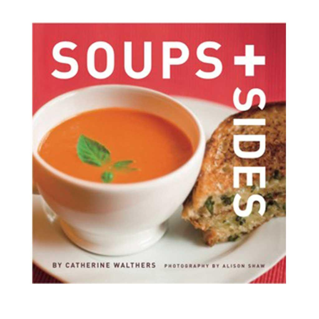 Soups & Sides, by Catherine Walthers