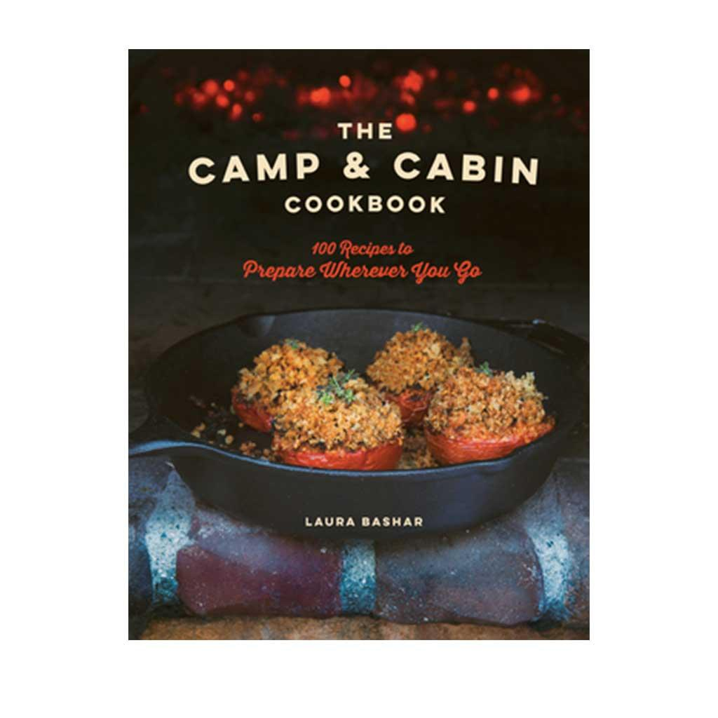 The Camp & Cabin Cookbook, by Laura Bashar