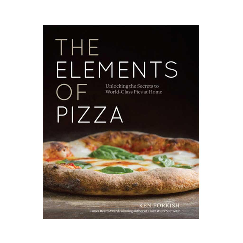 The Elements of Pizza, by Ken Forkish
