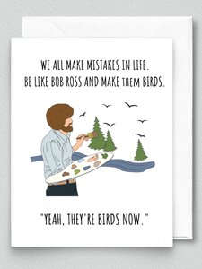 Bob Ross - Mistakes are Birds