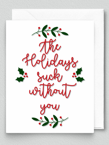 Holidays Suck Without You