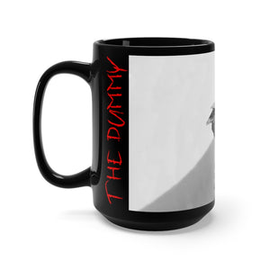 THE DUMMY Black Mug 15oz