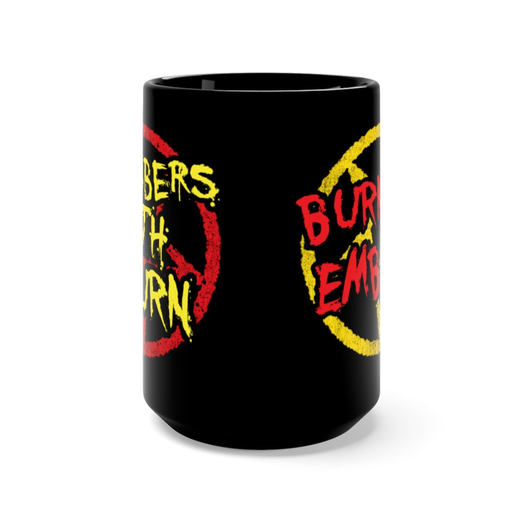 Burnin' Embers - The Embers Doth Burn Black 15oz Mug