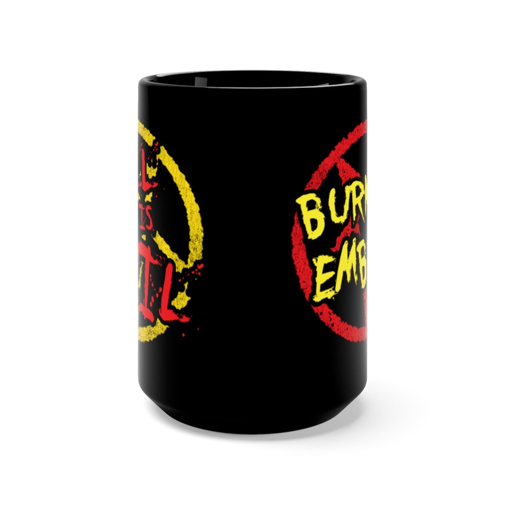 Burnin' Embers - Hell is Evil Black 15oz Mug
