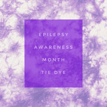 Load image into Gallery viewer, Epilepsy Awareness Fundraiser - Tie Dye
