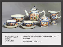 Load image into Gallery viewer, TEA TALKS: The Tea Things of Thomas Jefferson & George Washington