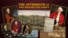 Load image into Gallery viewer, TEA TALKS: The Aftermath of the Boston Tea Party