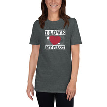 Load image into Gallery viewer, Unisex Pilot T-Shirt Funny - I love my pilot - PilotHangout