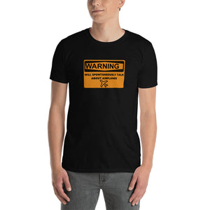 Unisex Pilot T-Shirt Funny - Warning will spontaneously talk about airplanes