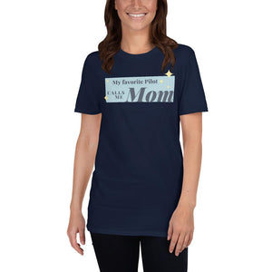 Short-Sleeve Unisex T-Shirt - My favorite pilot calls me mom - PilotHangout