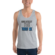 Load image into Gallery viewer, Unisex Tank Tops - Pilot Funny -  Greatest Pilot Ever Trust Me