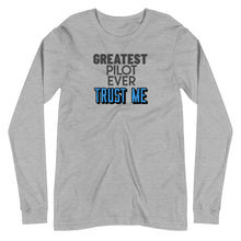 Load image into Gallery viewer, Unisex Long Sleeve T-Shirt - Greatest Pilot Ever - PilotHangout