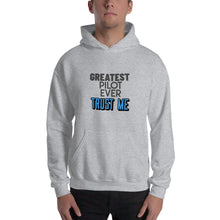 Load image into Gallery viewer, Unisex Hoodie - Pilot Hoodie - Greatest Pilot Ever Trust Me - PilotHangout