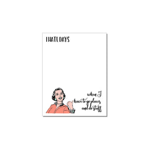 The Mad Padder Witty Women Hate Days Notepad