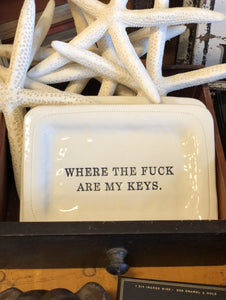 Where the Fuck are my Keys - 4 x 6 porcelain dish