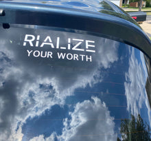 Load image into Gallery viewer, RIALIZE YOUR WORTH DECAL