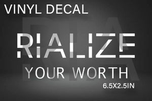 RIALIZE YOUR WORTH DECAL