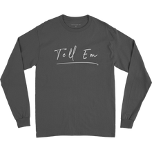 Load image into Gallery viewer, Grey Tell Em LS T-Shirt