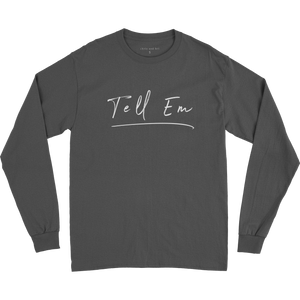 Grey Tell Em LS T-Shirt