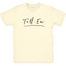Load image into Gallery viewer, Cream Tell Em SS T-Shirt
