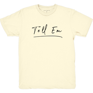 Cream Tell Em SS T-Shirt