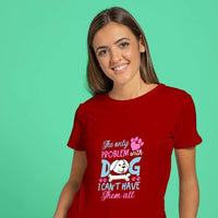 The Only Problem with Dogs T-shirt suPAWcool