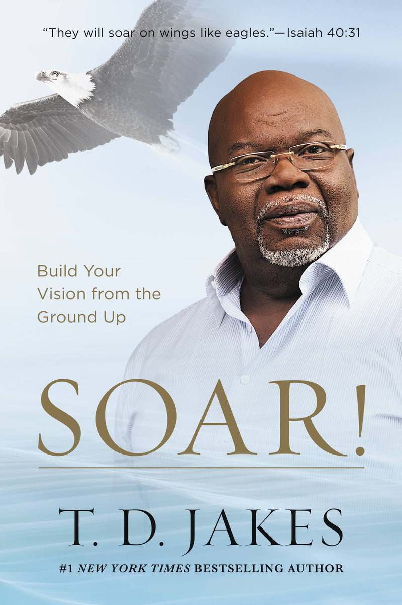 SOAR!-BUILD YOUR VISION