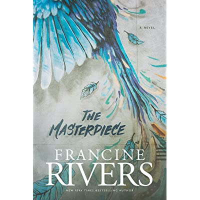 MASTERPIECE by FRANCINE RIVERS
