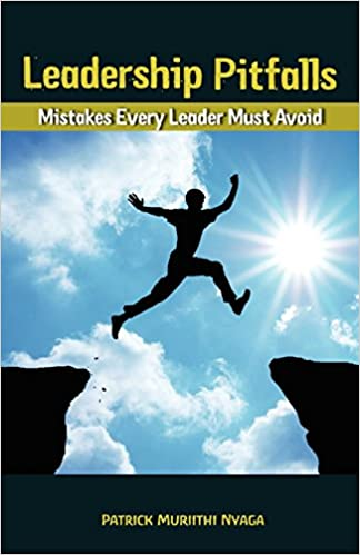 LEADERSHIP PITFALLS: Mistakes Every Leader Must Avoid