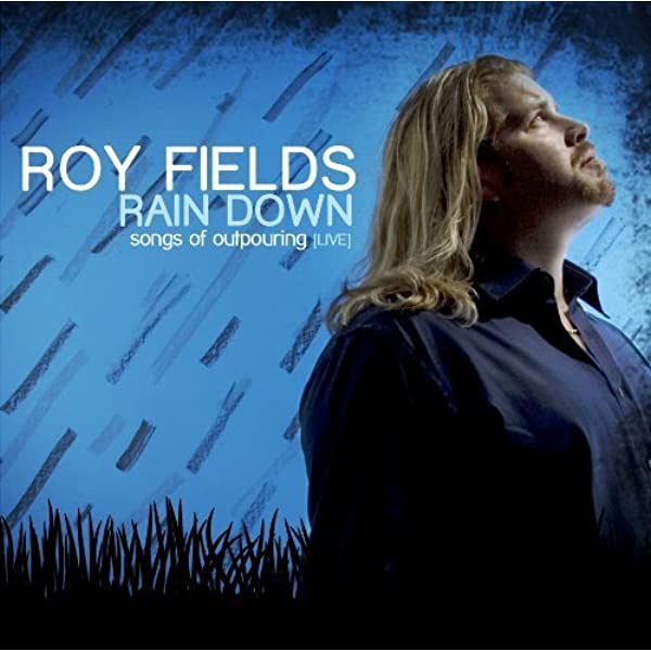 MUSIC CD- RAIN DOWN by ROY FIELDS