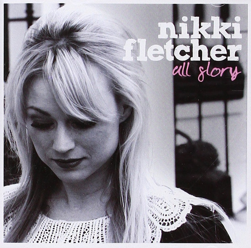 MUSIC CD- ALL GLORY by NIKKI FLETCHER