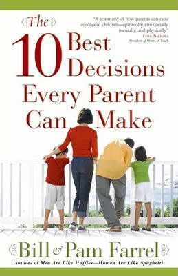 10 BEST DECISIONS EVERY PARENT