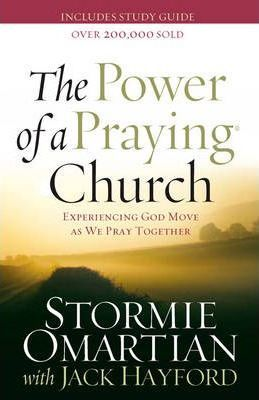 POWER OF A PRAYING CHURCH- Experiencing God Move as We Pray Together