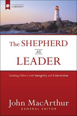 SHEPHERD AS LEADER: Guiding Others with Integrity and Conviction