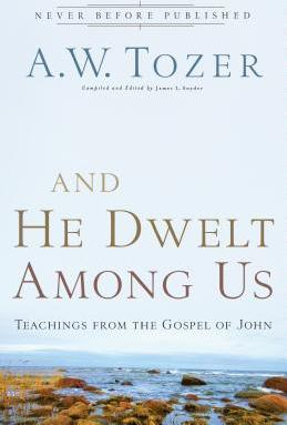 AND HE DWELT AMONG US- Teachings from the Gospel of John