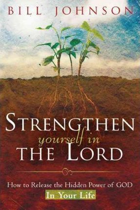 STRENTHEN YOURSELF IN THE LORD