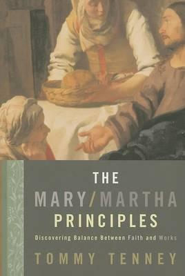MARY/MARTHA PRINCIPLES- Discovering Balance Between Faith and Works
